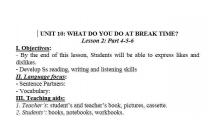 TIẾNG ANH 3 : BẠN LÀM GÌ VÀO GIỜ NGHỈ- WHAT DO YOU DO AT BREAKTIME - LESSON 4